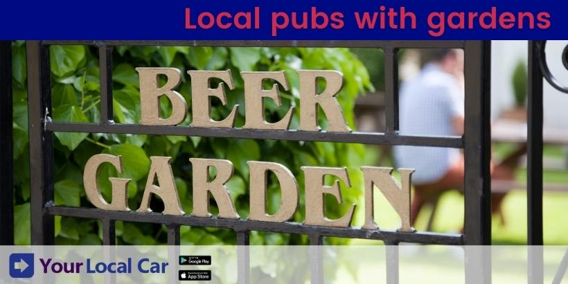 Local pubs with gardens: we'll do the driving!